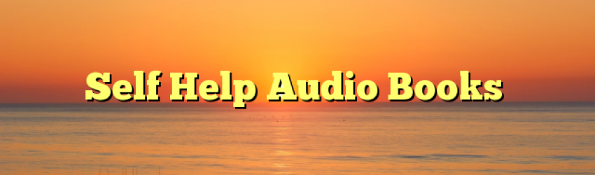 Self Help Audio Books