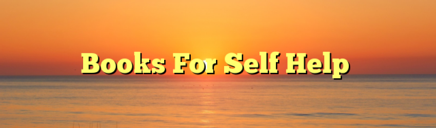 Books For Self Help